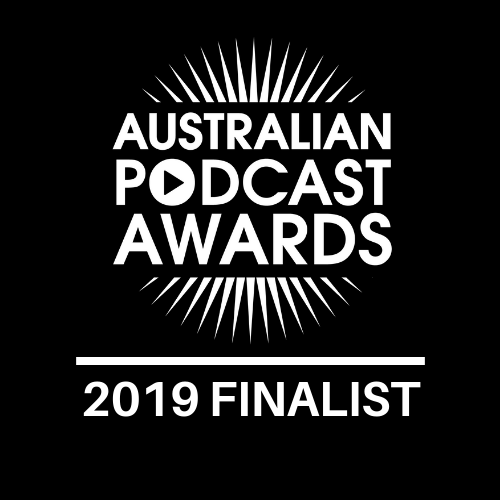 2019 Australian Podcast Award Finalist